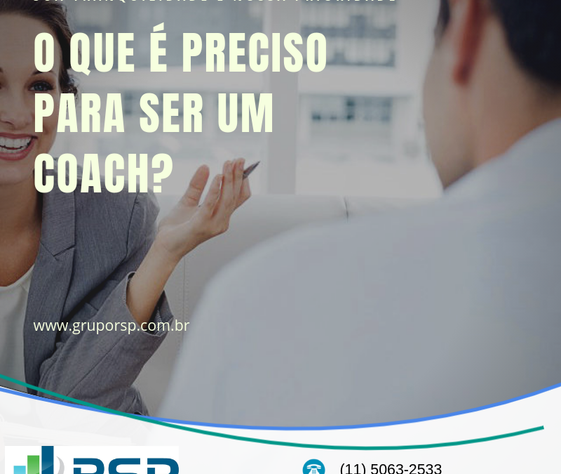 O que é preciso para ser um Coach? 2